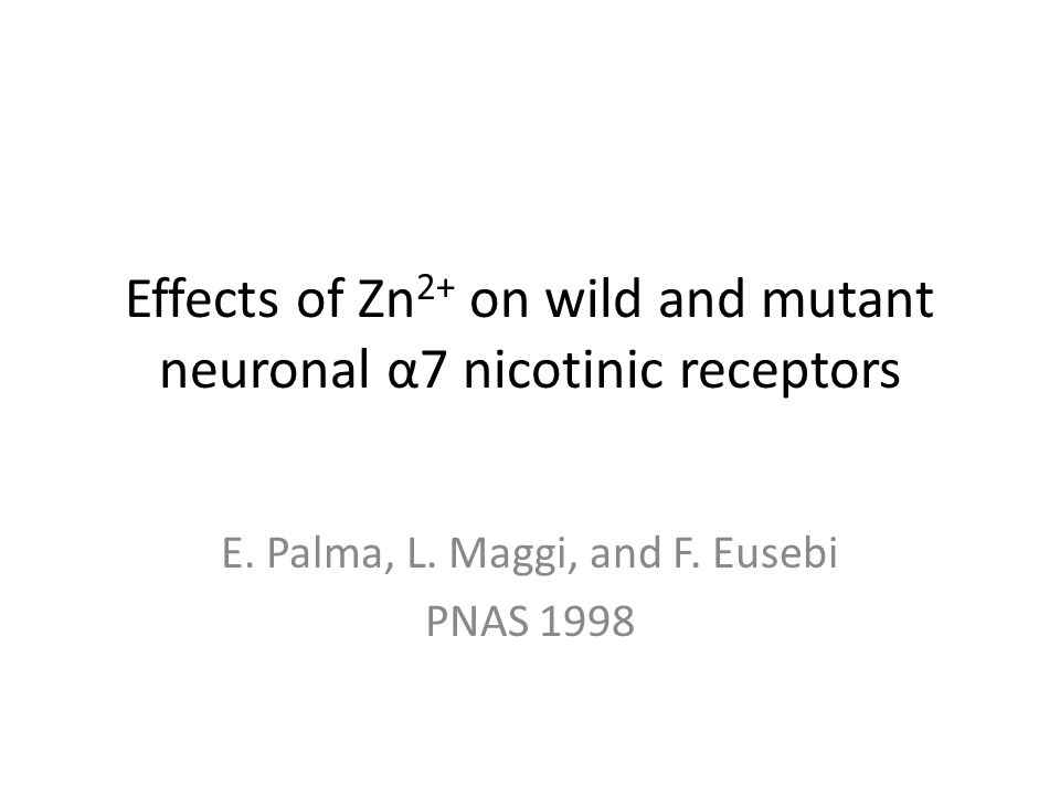 Effects of Zn 2+ on wild and mutant neuronal α7 nicotinic receptors E.