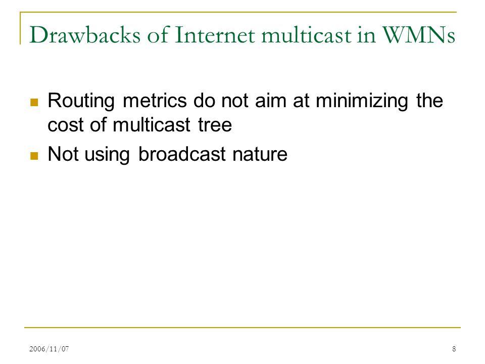 2006/11/0719 Theorem 1: Steiner tree not minimal Steiner multicast tree (minimal edge cost) is not the minimal data-overhead multicast tree.