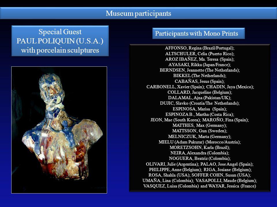 Museum participants AFFONSO, Regina (Brazil/Portugal); ALTSCHULER, Celia (Puerto Rico); AROZ IBAÑEZ, Ma. Teresa (Spain); AYASAKI, Rikka (Japan/France)