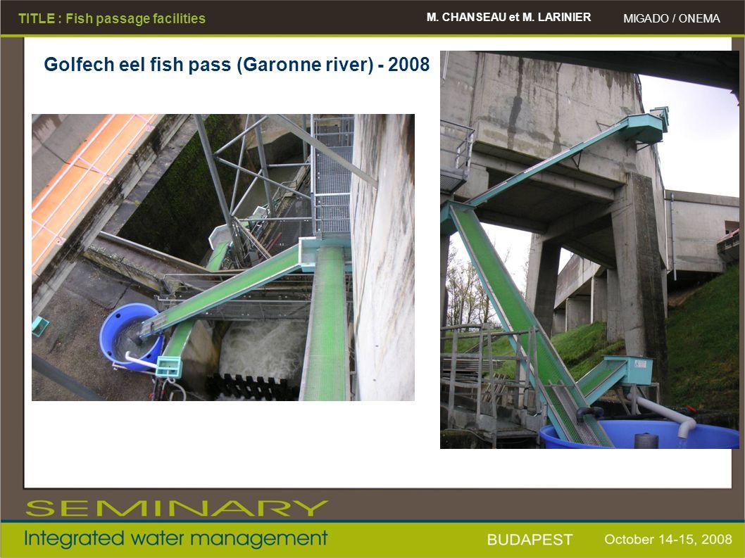 M. CHANSEAU et M. LARINIER MIGADO / ONEMA TITLE : Fish passage facilities Golfech eel fish pass (Garonne river) - 2008