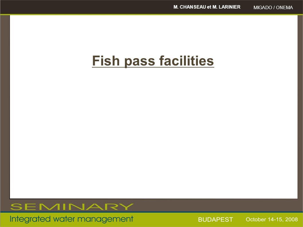 Fish pass facilities M. CHANSEAU et M. LARINIER MIGADO / ONEMA