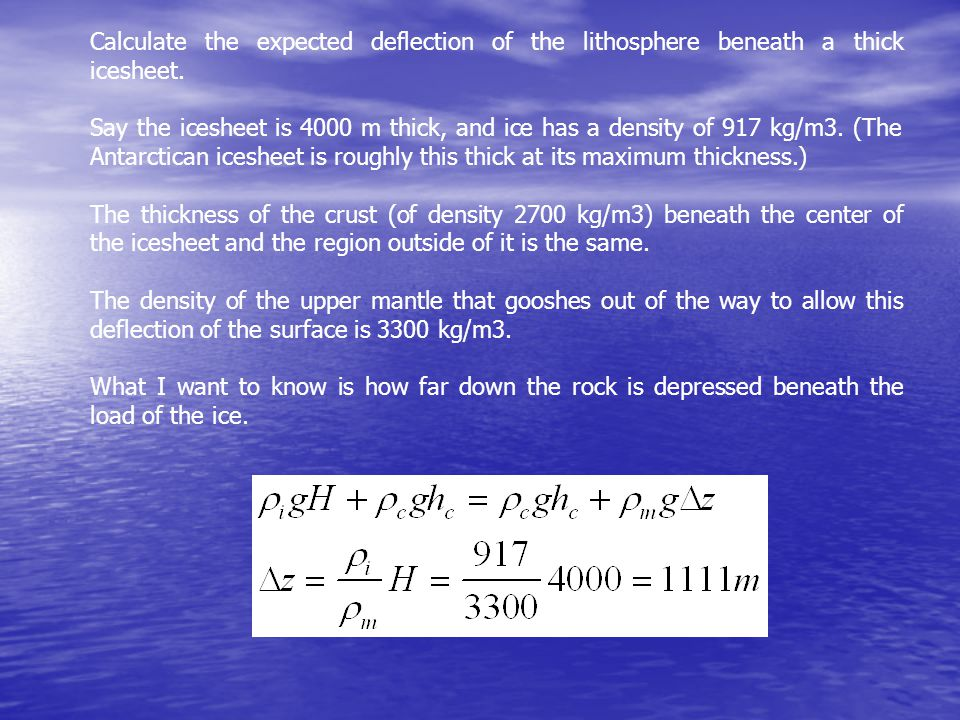 Calculate the expected deflection of the lithosphere beneath a thick icesheet.