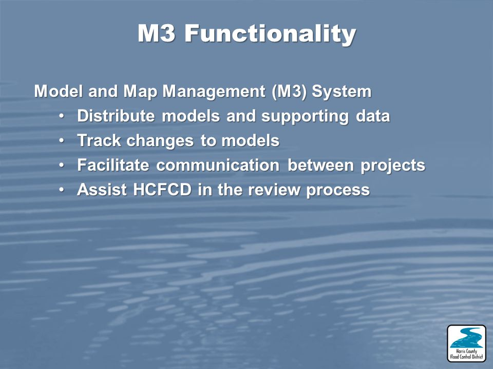 Model and Map Management (M3) System Distribute models and supporting dataDistribute models and supporting data Track changes to modelsTrack changes t