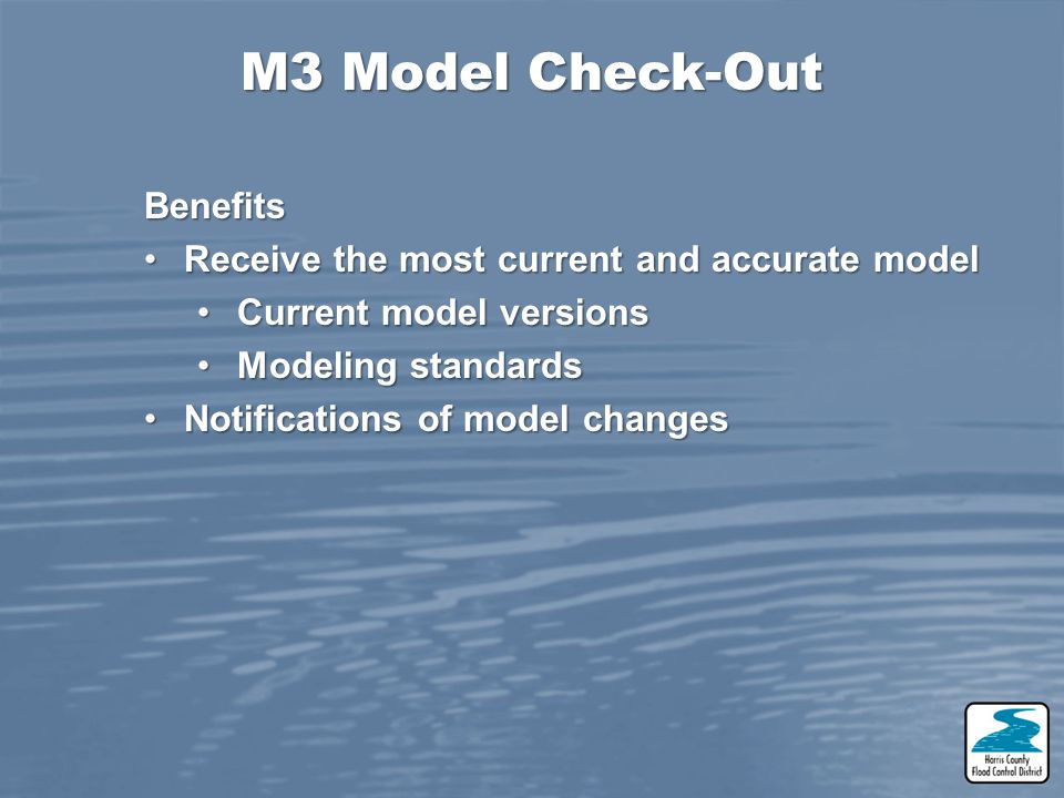Benefits Receive the most current and accurate modelReceive the most current and accurate model Current model versionsCurrent model versions Modeling