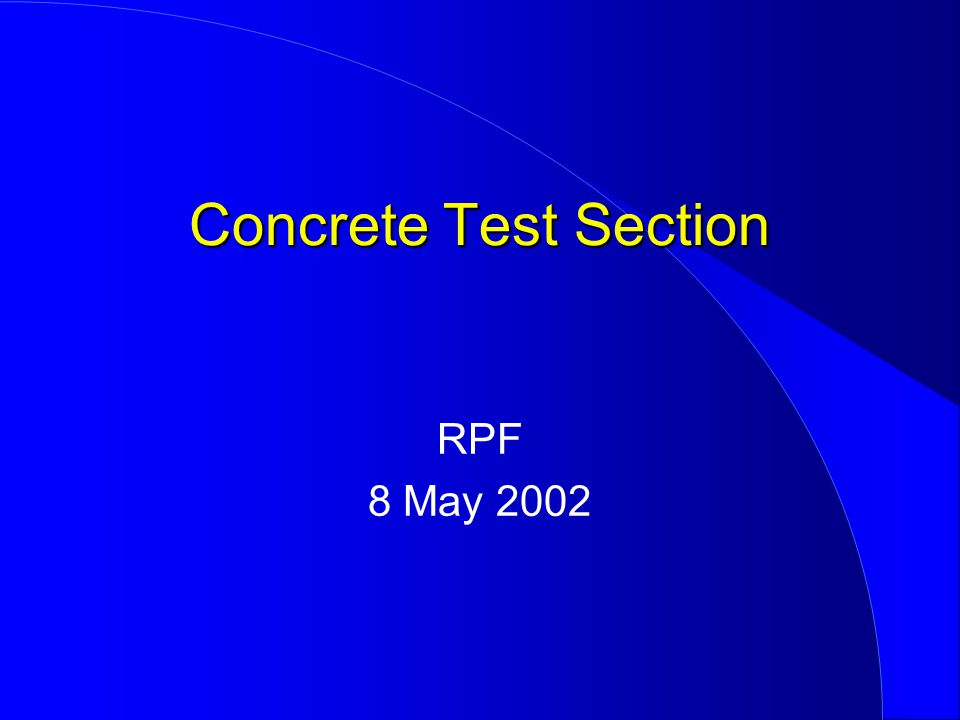 Concrete Test Section RPF 8 May 2002