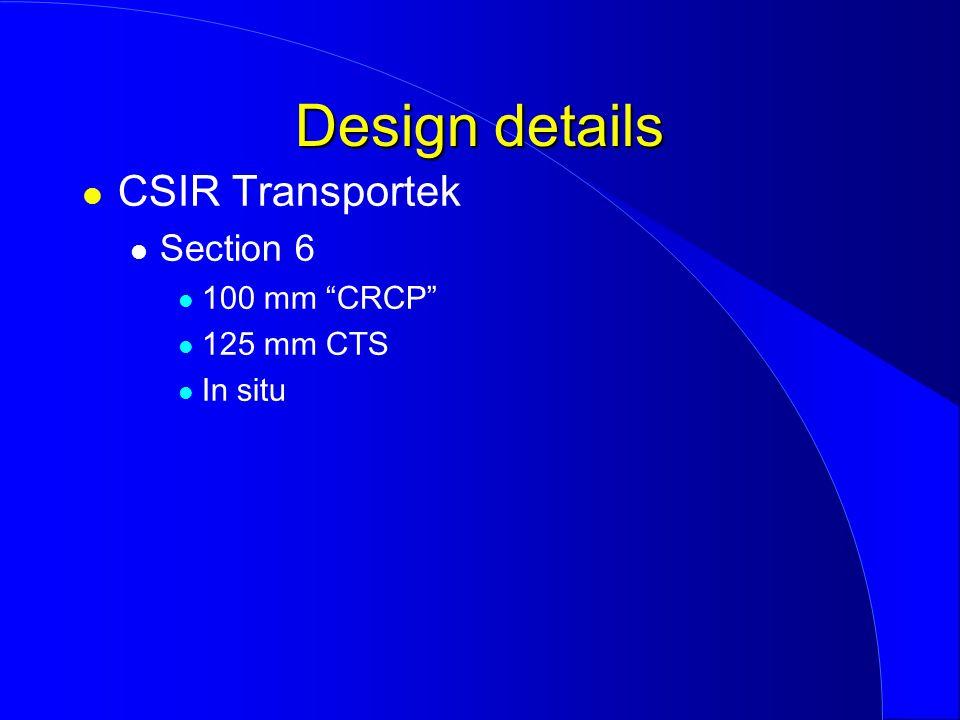 CSIR Transportek Section 6 100 mm CRCP 125 mm CTS In situ Design details