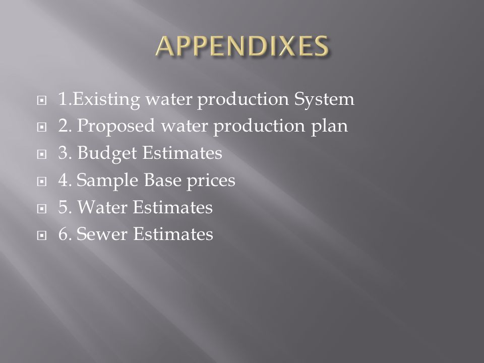 1.Existing water production System  2. Proposed water production plan  3.