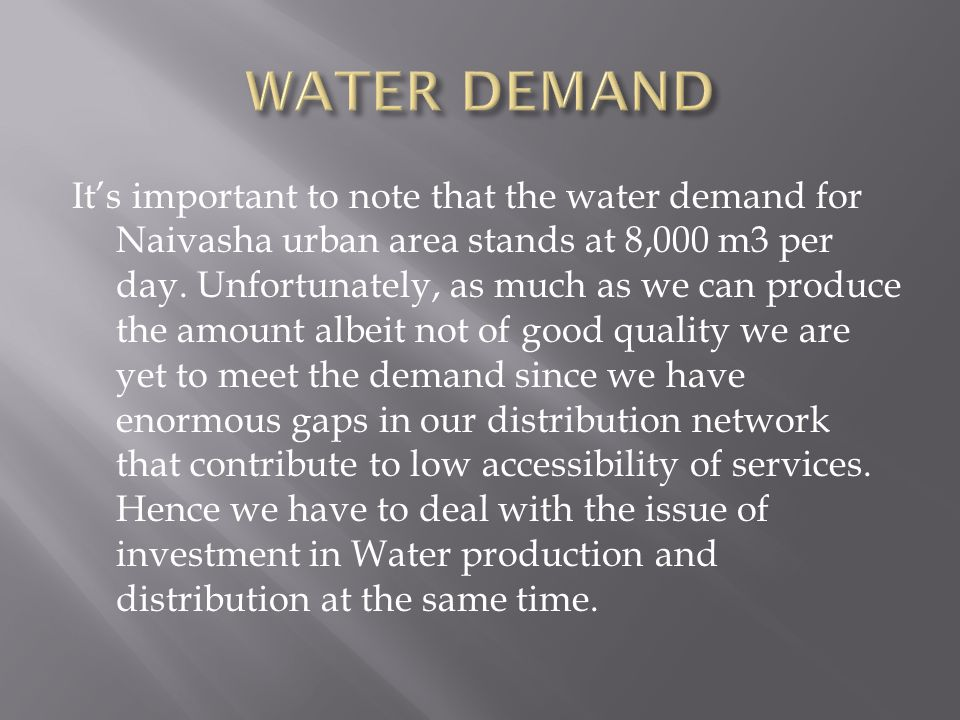 It's important to note that the water demand for Naivasha urban area stands at 8,000 m3 per day.