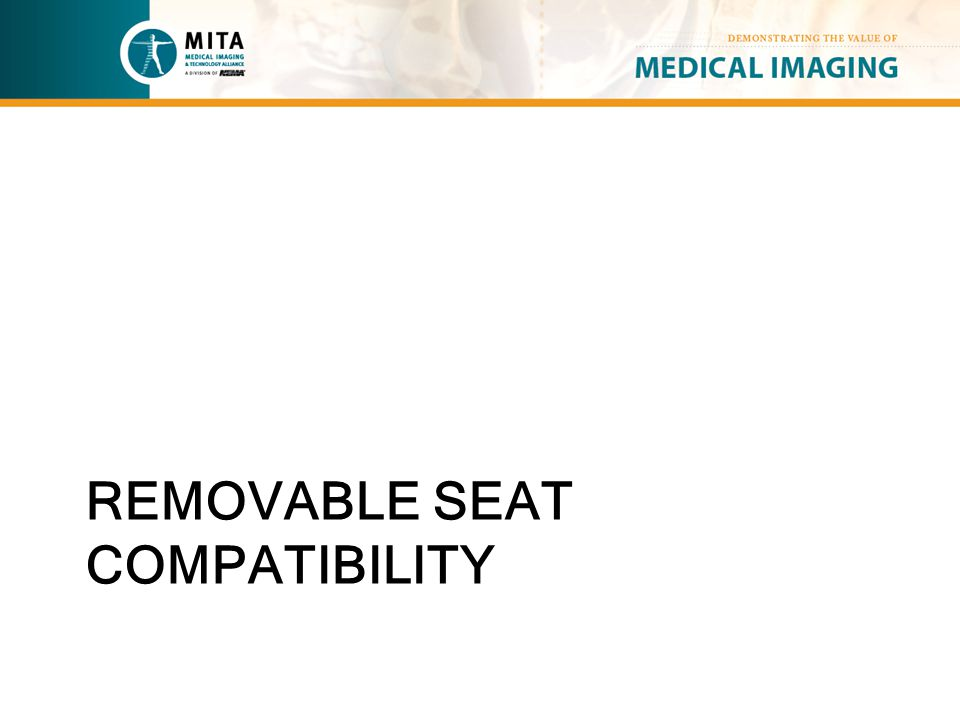 REMOVABLE SEAT COMPATIBILITY
