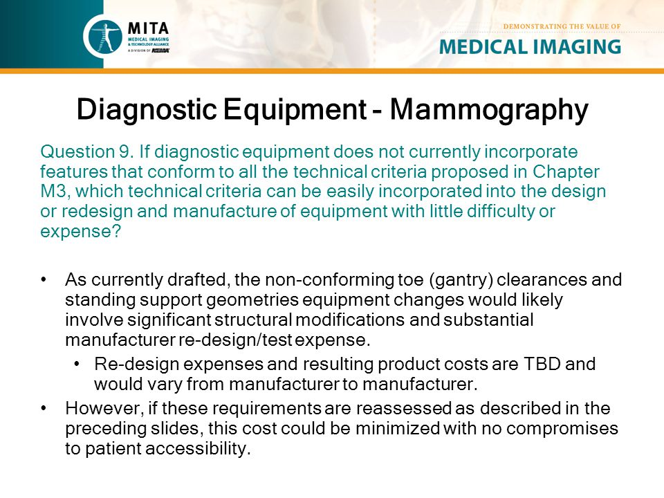 Diagnostic Equipment - Mammography Question 9. If diagnostic equipment does not currently incorporate features that conform to all the technical crite