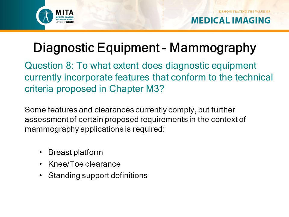 Diagnostic Equipment - Mammography Question 8: To what extent does diagnostic equipment currently incorporate features that conform to the technical c
