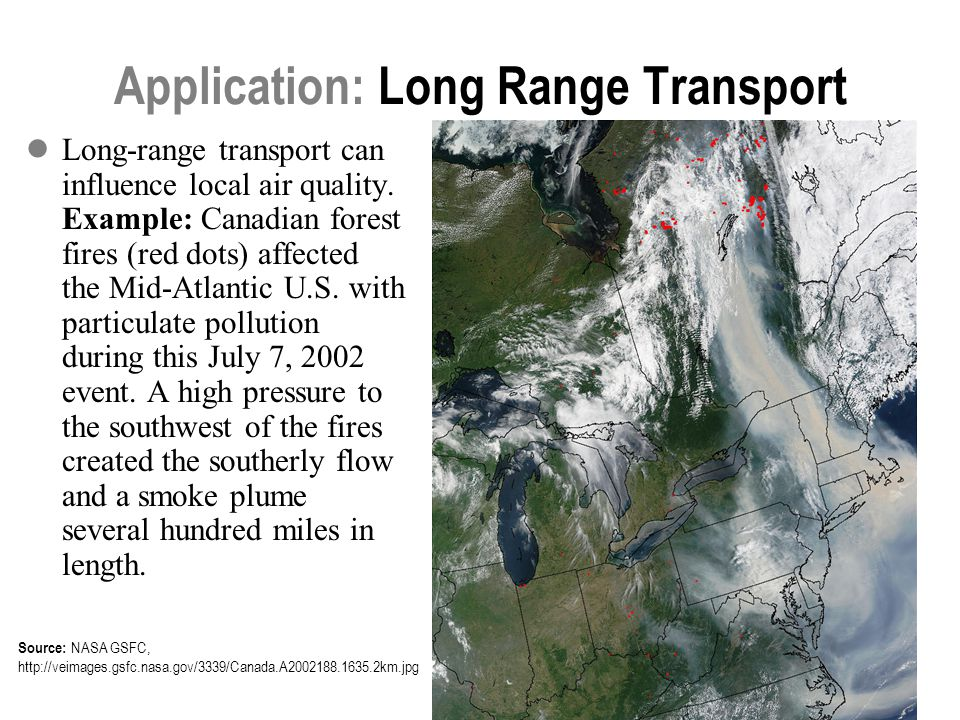 22 Application: Long Range Transport Long-range transport can influence local air quality.