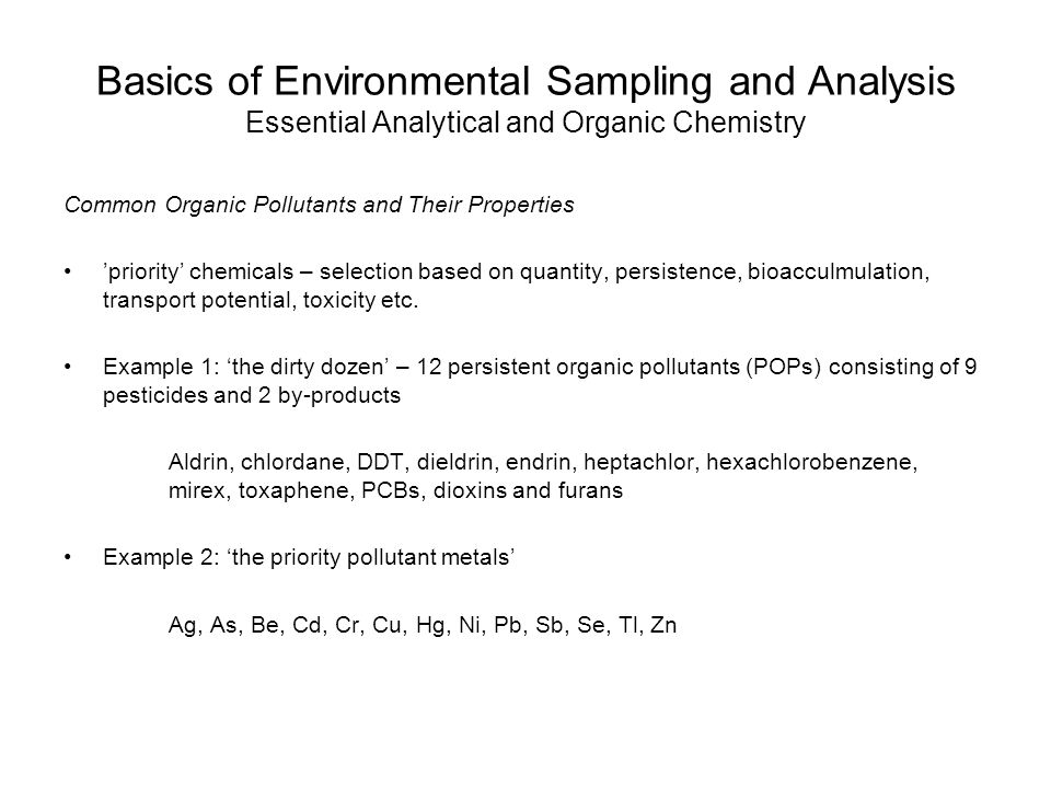 Basics of Environmental Sampling and Analysis Essential Analytical and Organic Chemistry Common Organic Pollutants and Their Properties 'priority' che
