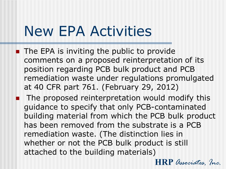 HRP Associates, Inc. New EPA Activities The EPA is inviting the public to provide comments on a proposed reinterpretation of its position regarding PC