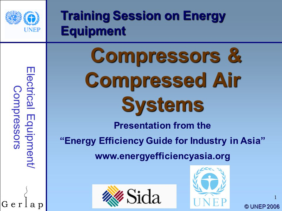 "1 Training Session on Energy Equipment Compressors & Compressed Air Systems Presentation from the ""Energy Efficiency Guide for Industry in Asia"" www.e"
