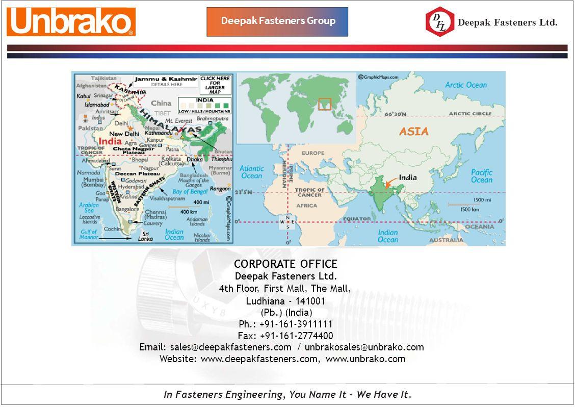 D F L Deepak Fasteners Group CORPORATE OFFICE Deepak Fasteners Ltd. 4th Floor, First Mall, The Mall, Ludhiana - 141001 (Pb.) (India) Ph.: +91-161-3911