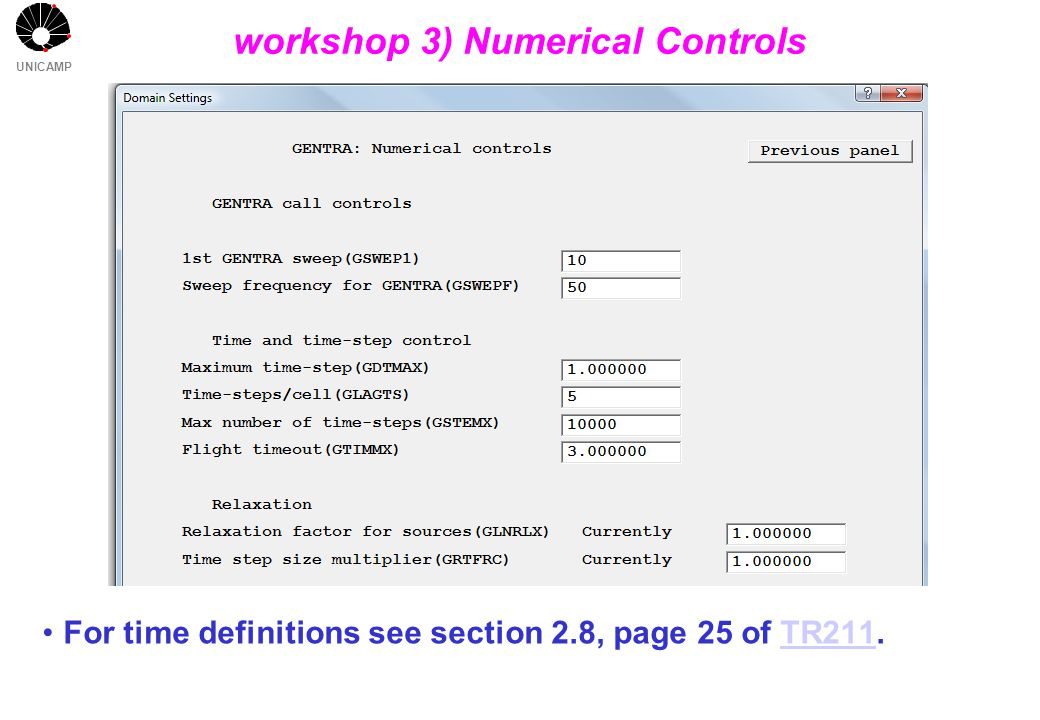 UNICAMP For time definitions see section 2.8, page 25 of TR211.TR211 workshop 3) Numerical Controls