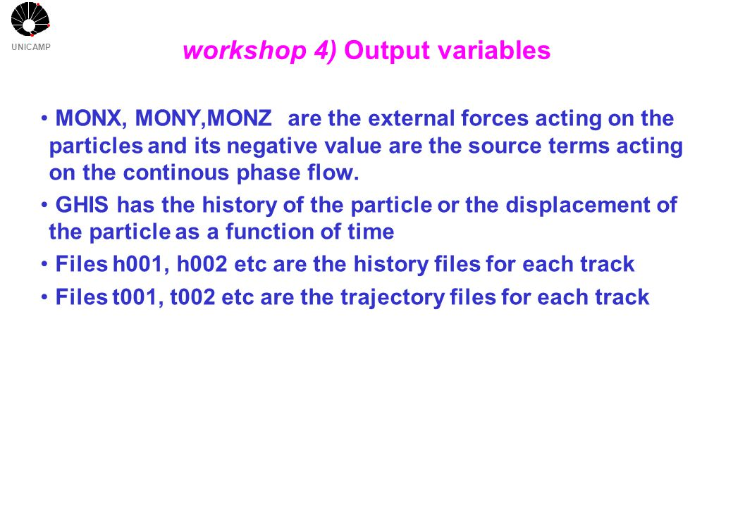 UNICAMP MONX, MONY,MONZ are the external forces acting on the particles and its negative value are the source terms acting on the continous phase flow