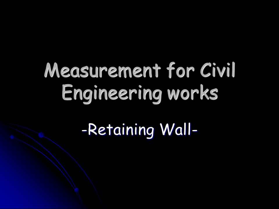 Measurement for Civil Engineering works -Retaining Wall-