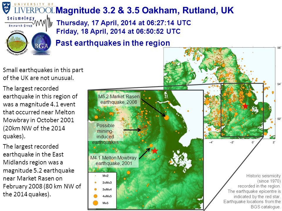 Small earthquakes in this part of the UK are not unusual. The largest recorded earthquake in this region of was a magnitude 4.1 event that occurred ne