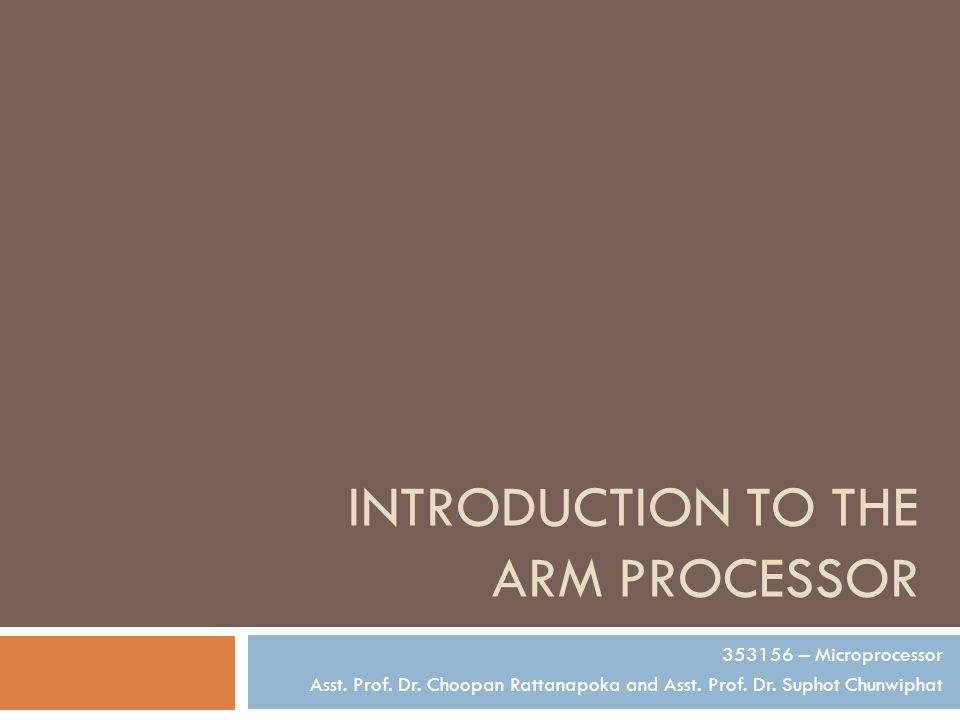INTRODUCTION TO THE ARM PROCESSOR 353156 – Microprocessor Asst.