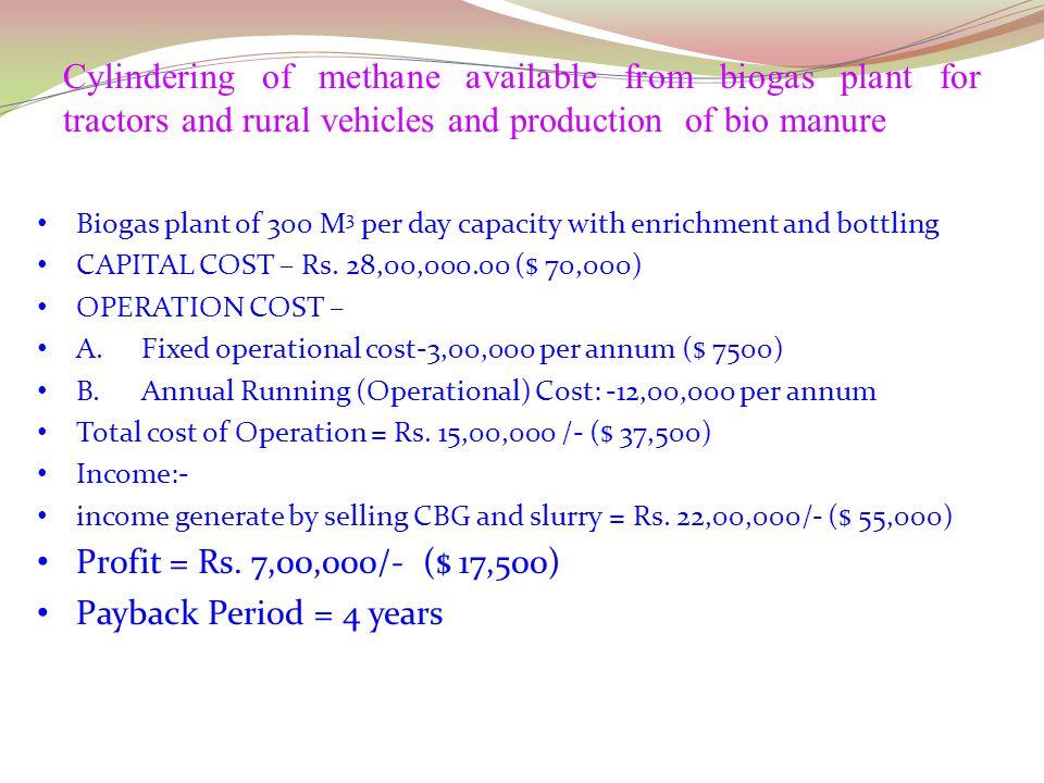 OPERATION COST - A.Fixed operational cost- 1.Interest on capital @ 10% per annum= 0.1x 14,00,000 = Rs. 1,40,000 per annum 2.Depreciation @ 5% per annu