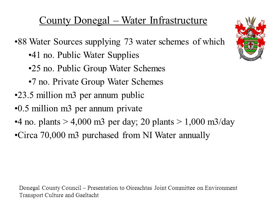 Donegal County Council – Presentation to Oireachtas Joint Committee on Environment Transport Culture and Gaeltacht County Donegal – Water Infrastructu