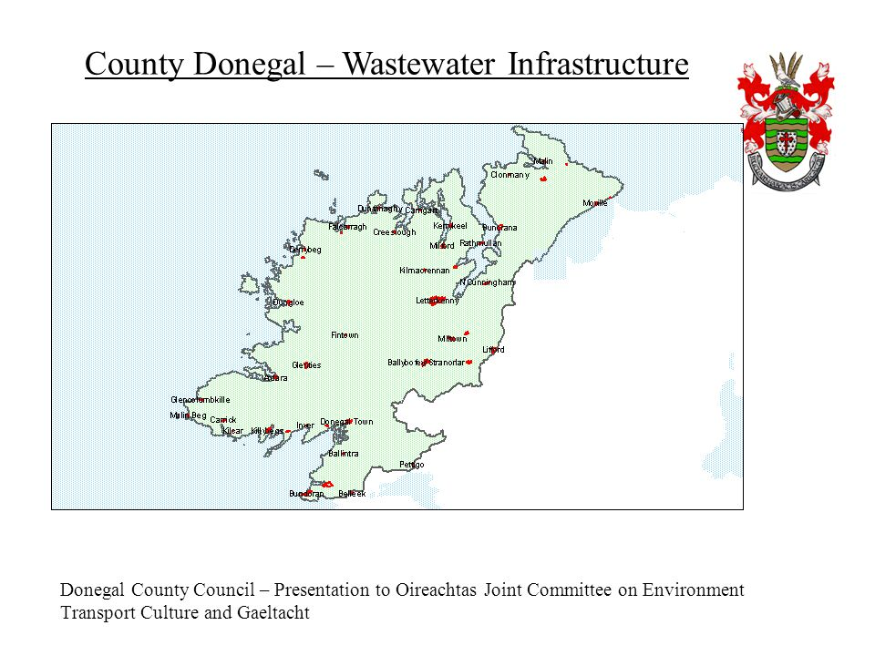 Donegal County Council – Presentation to Oireachtas Joint Committee on Environment Transport Culture and Gaeltacht County Donegal – Wastewater Infrast