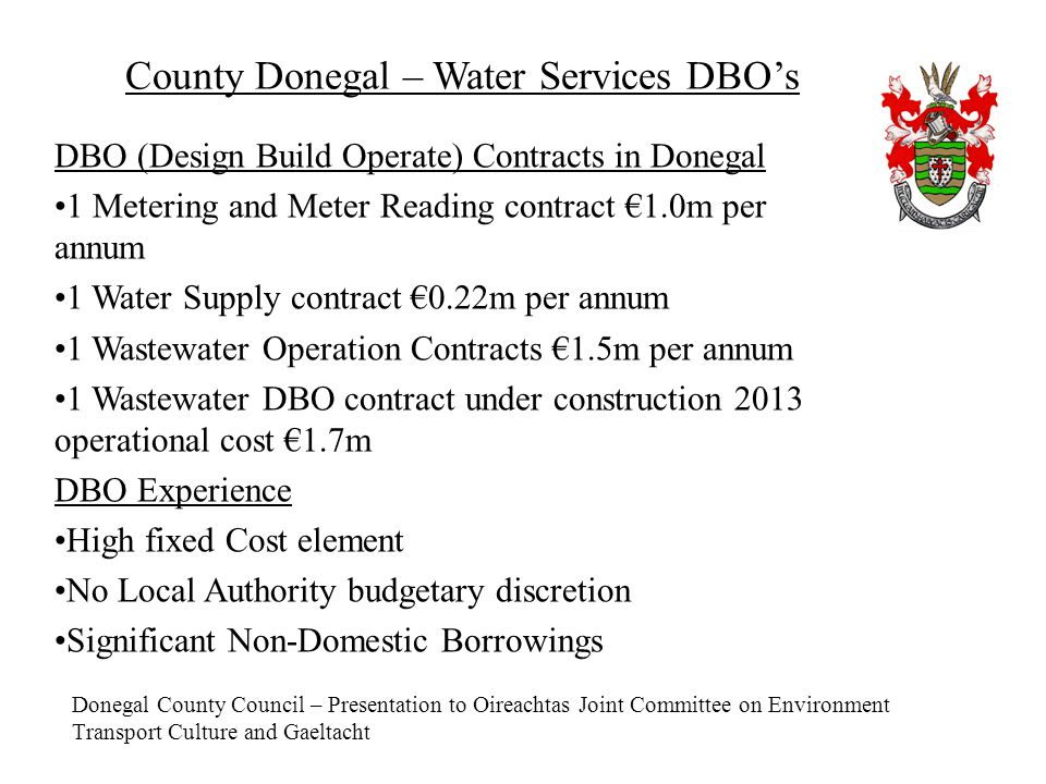 Donegal County Council – Presentation to Oireachtas Joint Committee on Environment Transport Culture and Gaeltacht County Donegal – Water Services DBO