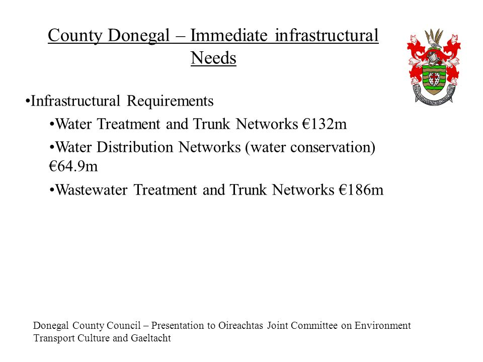 Donegal County Council – Presentation to Oireachtas Joint Committee on Environment Transport Culture and Gaeltacht County Donegal – Immediate infrastr
