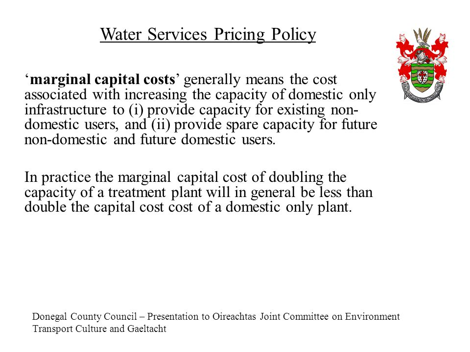 Donegal County Council – Presentation to Oireachtas Joint Committee on Environment Transport Culture and Gaeltacht Water Services Pricing Policy 'marg