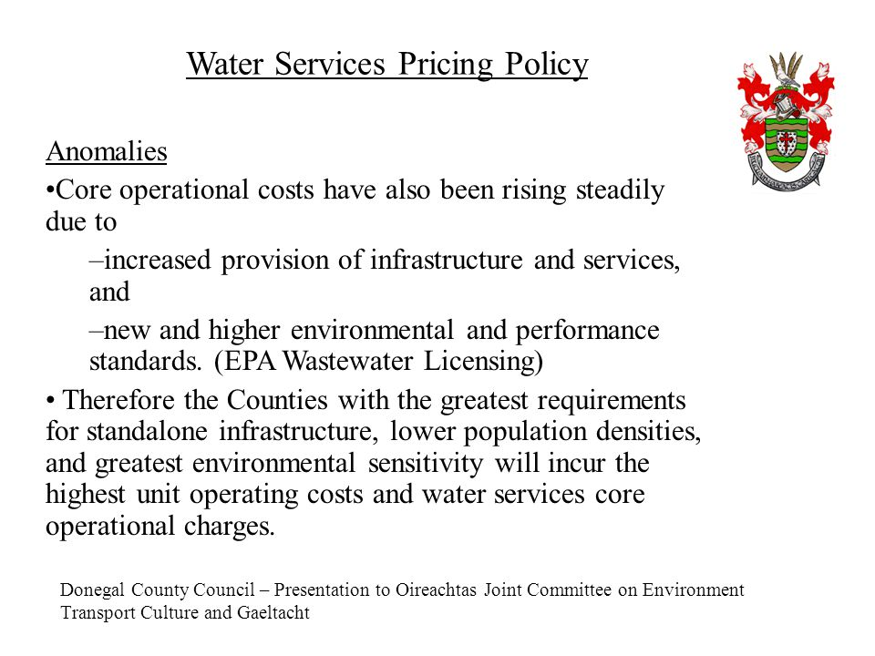 Donegal County Council – Presentation to Oireachtas Joint Committee on Environment Transport Culture and Gaeltacht Water Services Pricing Policy Anoma