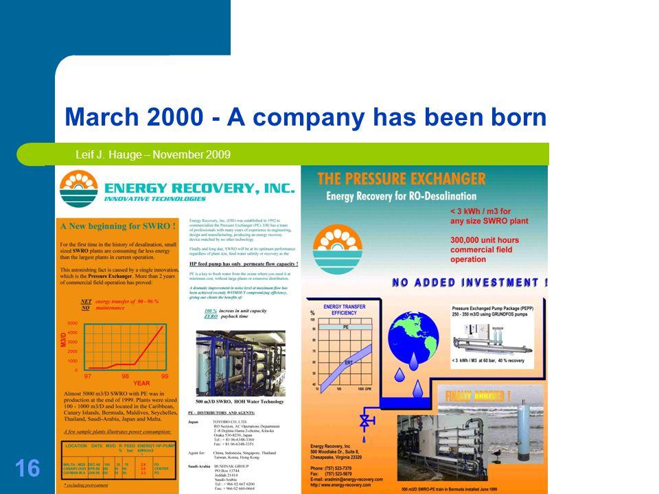 16 March 2000 - A company has been born Leif J. Hauge – November 2009