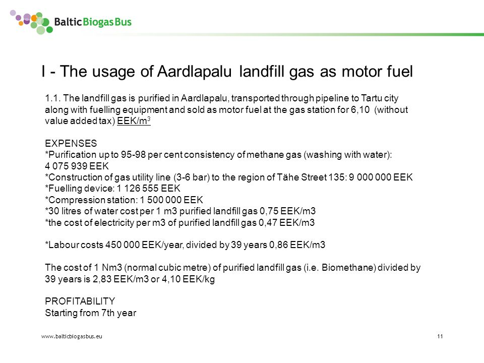 www.balticbiogasbus.eu11 I - The usage of Aardlapalu landfill gas as motor fuel 1.1.