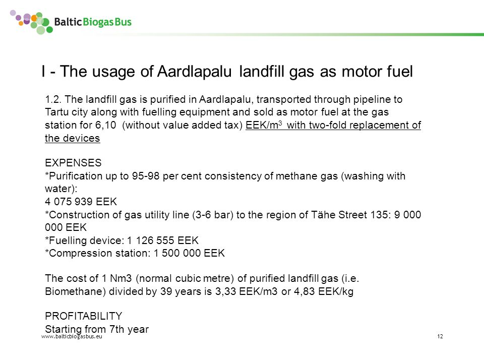 www.balticbiogasbus.eu12 I - The usage of Aardlapalu landfill gas as motor fuel 1.2.