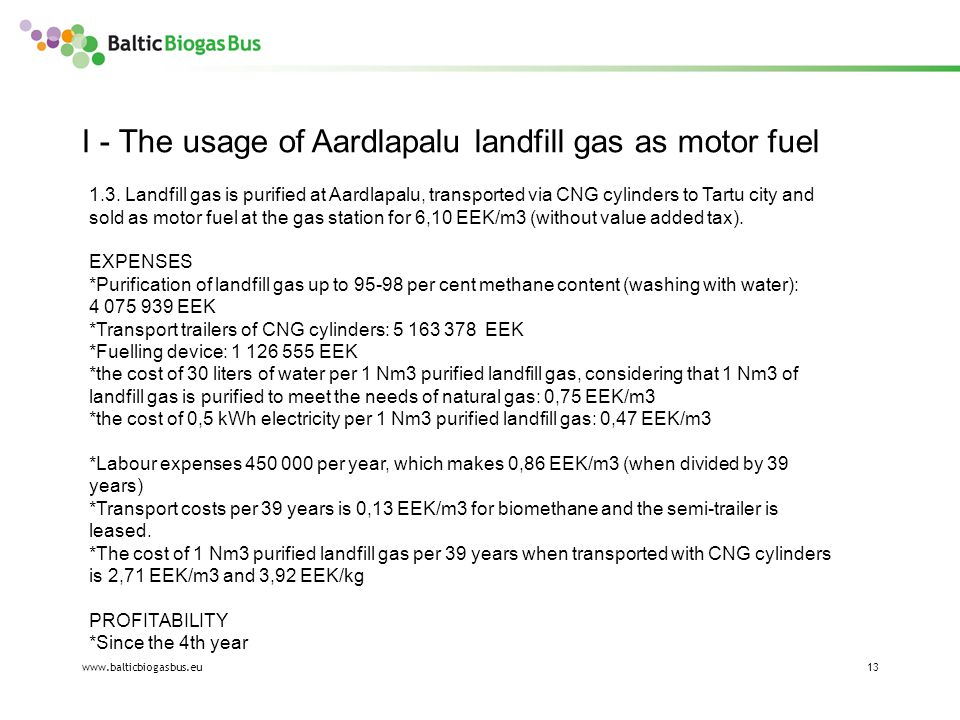 www.balticbiogasbus.eu13 I - The usage of Aardlapalu landfill gas as motor fuel 1.3.