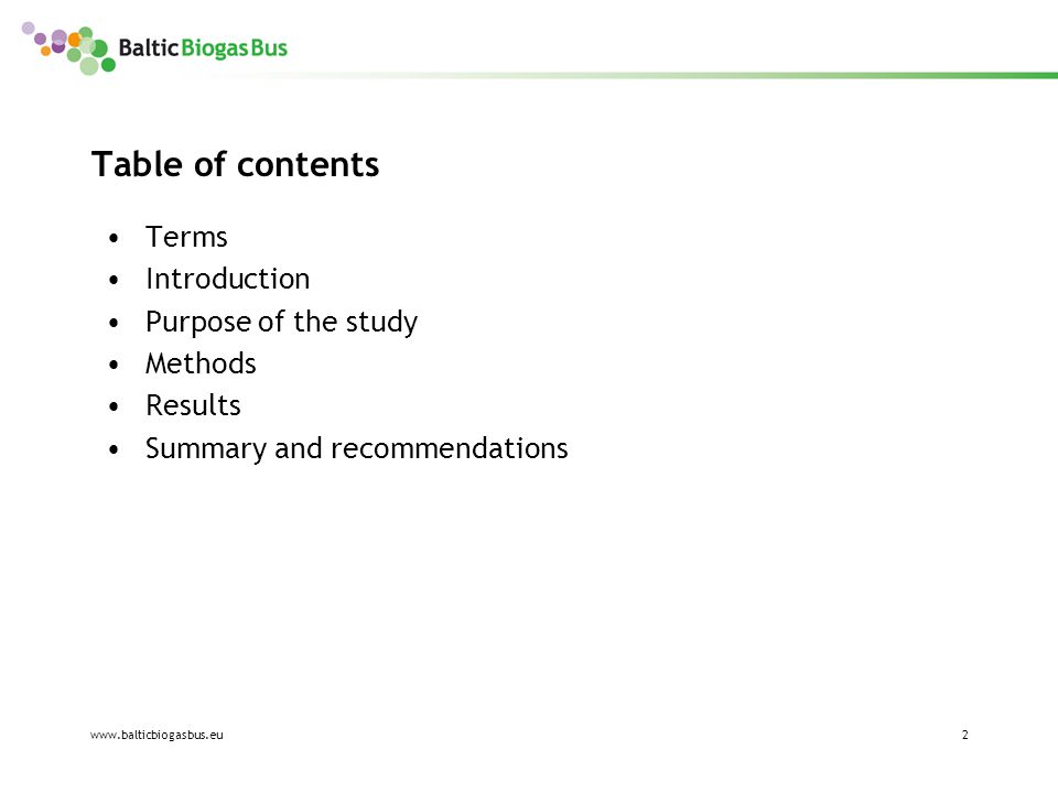 www.balticbiogasbus.eu2 Table of contents Terms Introduction Purpose of the study Methods Results Summary and recommendations
