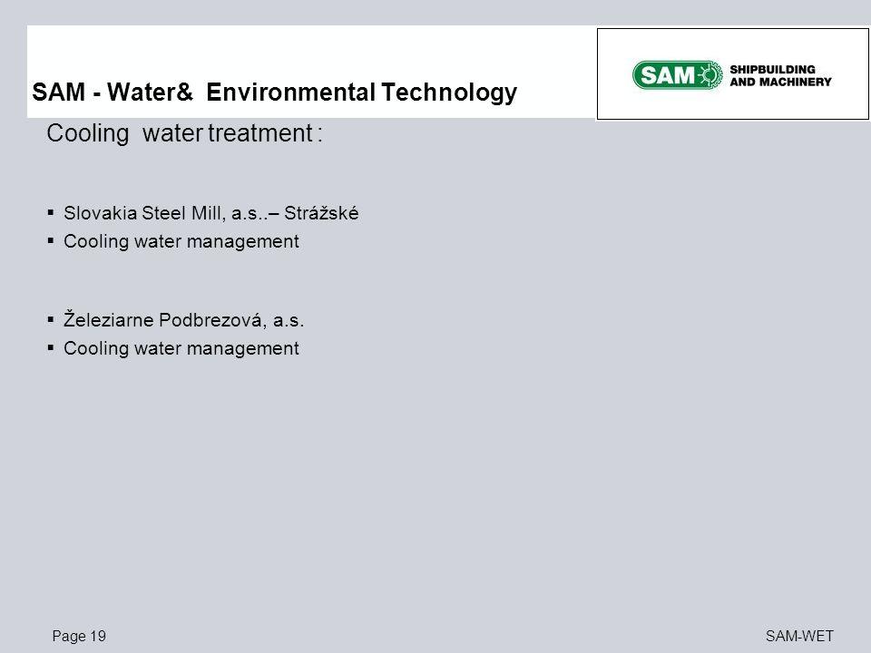 Page 19SAM-WET Cooling water treatment :  Slovakia Steel Mill, a.s..– Strážské  Cooling water management  Železiarne Podbrezová, a.s.  Cooling wat