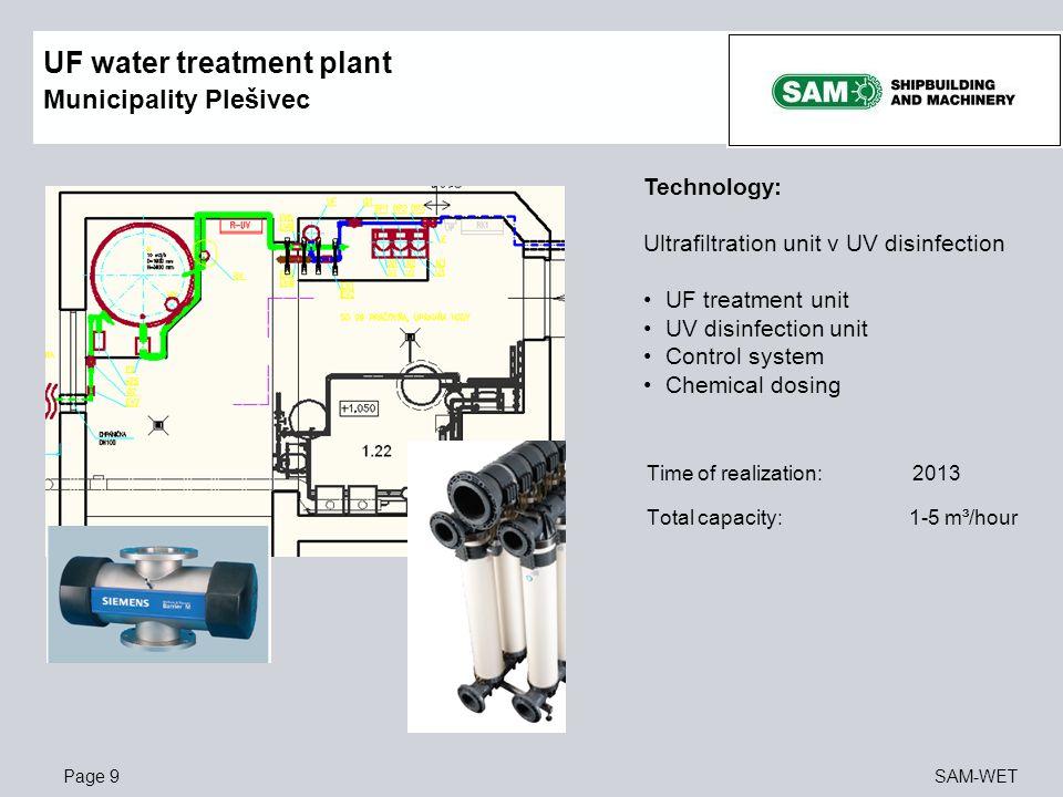 Page 9SAM-WET UF water treatment plant Municipality Plešivec Technology: Ultrafiltration unit v UV disinfection UF treatment unit UV disinfection unit