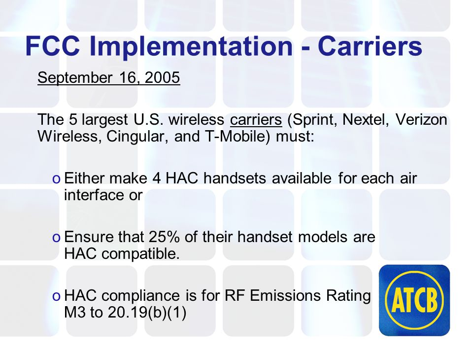FCC Implementation - Carriers September 16, 2005 The 5 largest U.S.