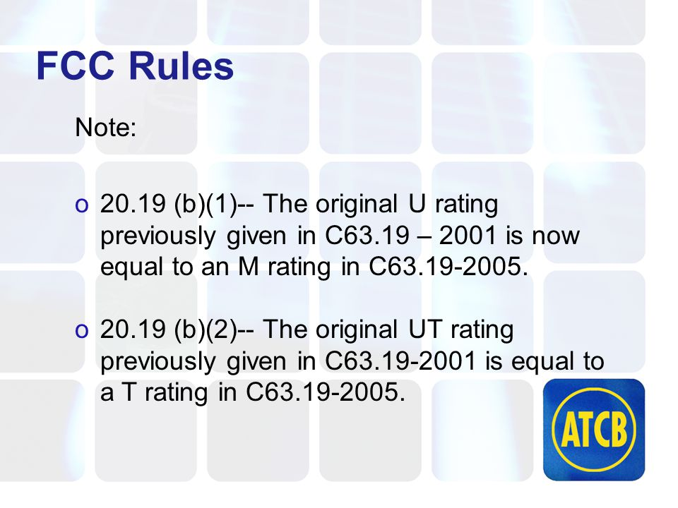 FCC Rules Note: o20.19 (b)(1)-- The original U rating previously given in C63.19 – 2001 is now equal to an M rating in C63.19-2005.