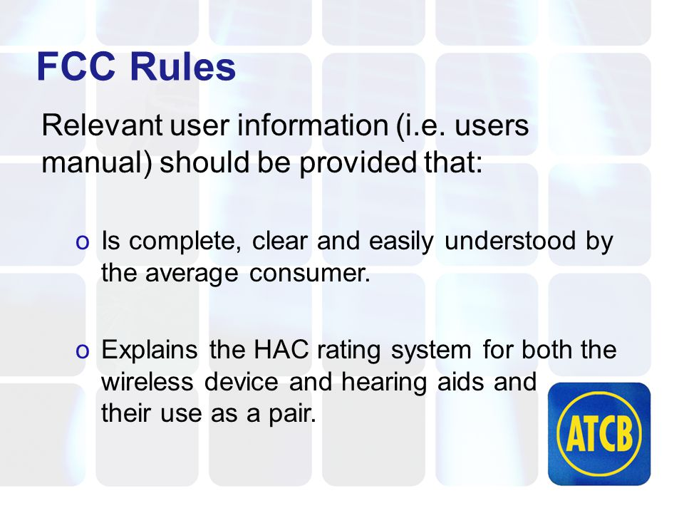 FCC Rules Relevant user information (i.e.