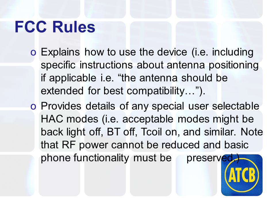 FCC Rules oExplains how to use the device (i.e.