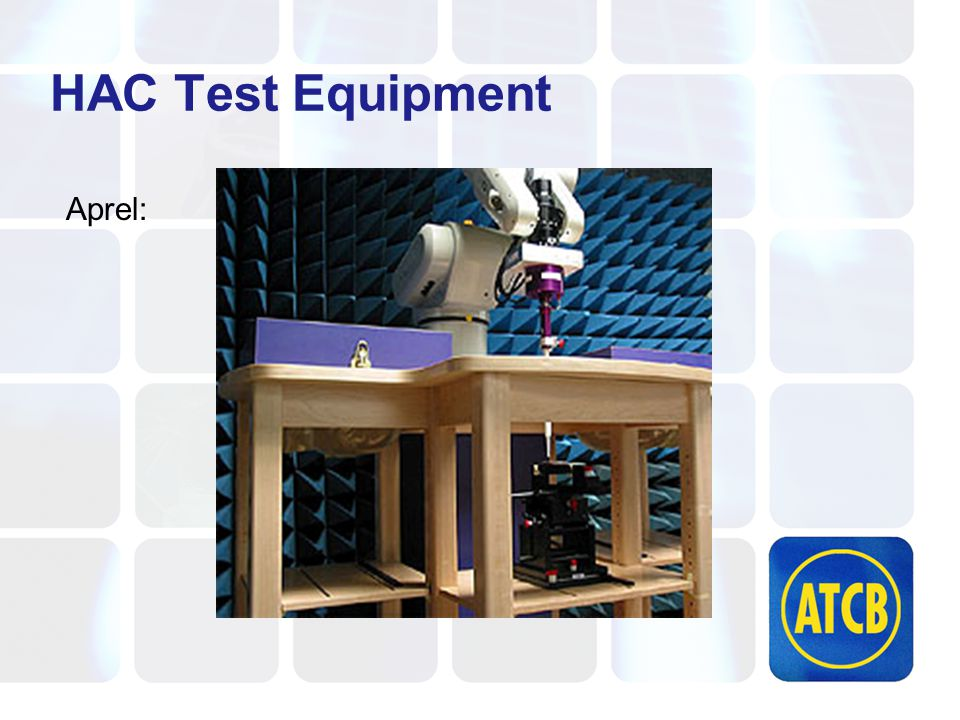 HAC Test Equipment Aprel: