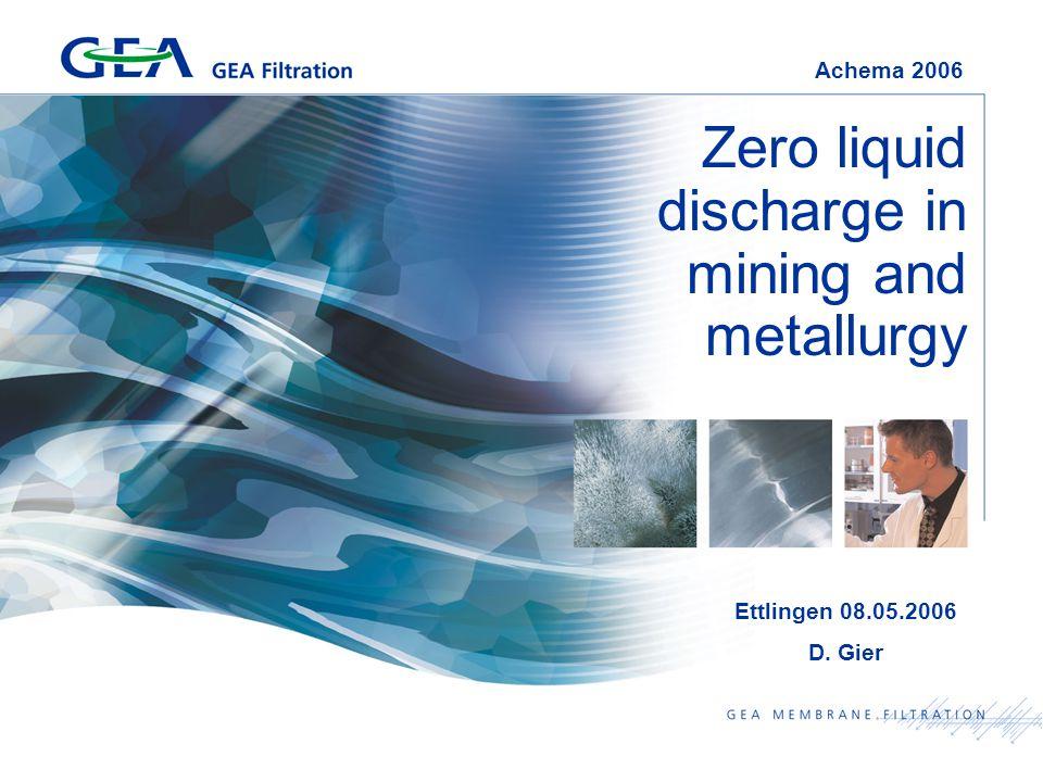 Zero liquid discharge in mining and metallurgy Achema 2006 Ettlingen 08.05.2006 D. Gier