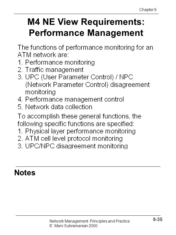 Notes M4 NE View Requirements: Performance Management Chapter 9 Network Management: Principles and Practice © Mani Subramanian 2000 9-35