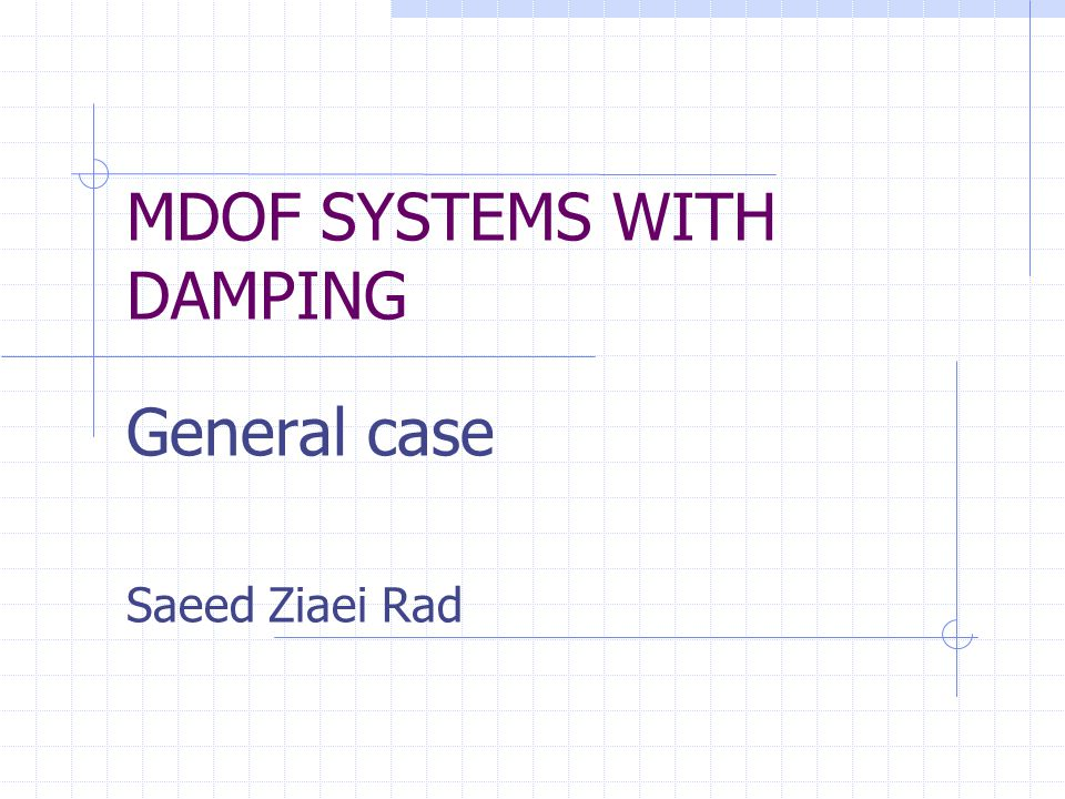 MDOF Systems with hysteretic damping- general case Free vibration solution: Assume a solution in the form of: Here can be a complex number.