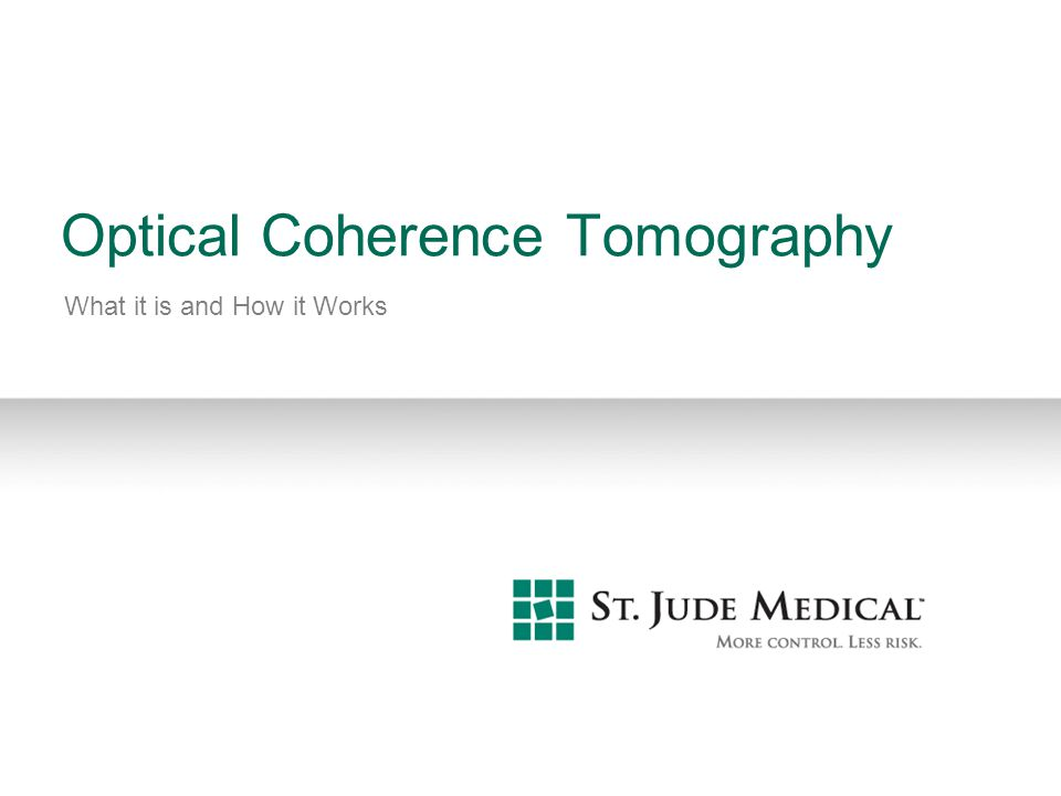 Optical Coherence Tomography What it is and How it Works