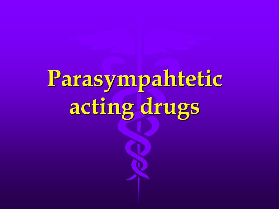 Parasympahtetic acting drugs