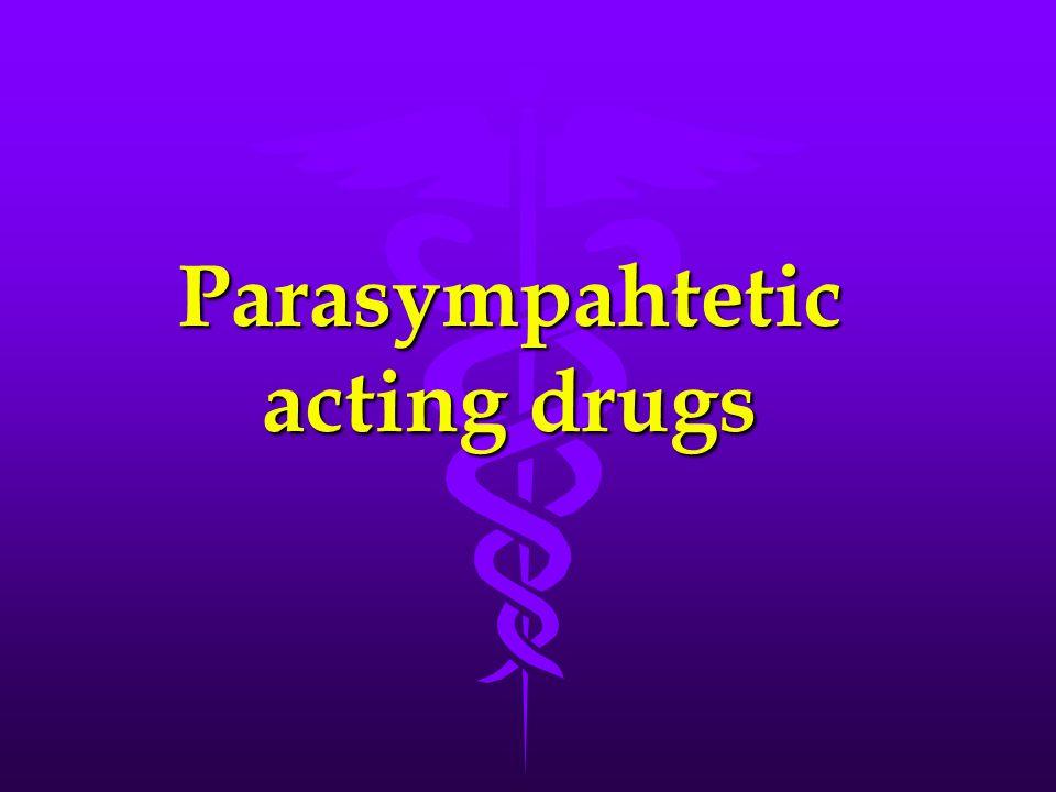 1.Acetylcholine(Ach) Direct acting Parasympathomimtics Effect:↓ B.P.